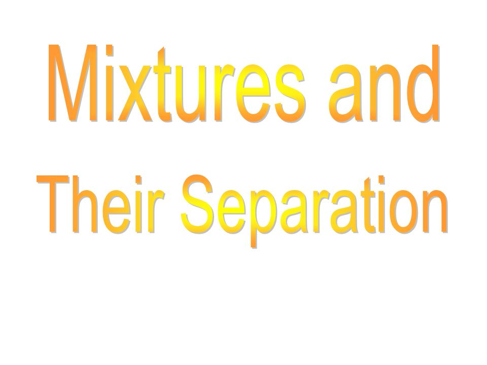 Mixtures and Their Separation