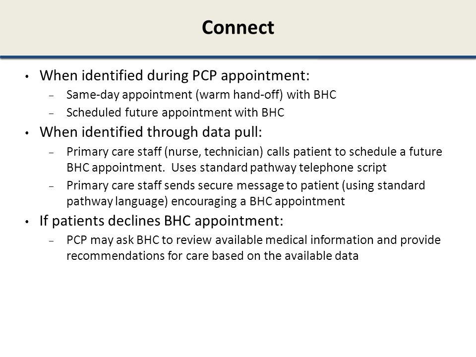 Connect When identified during PCP appointment:
