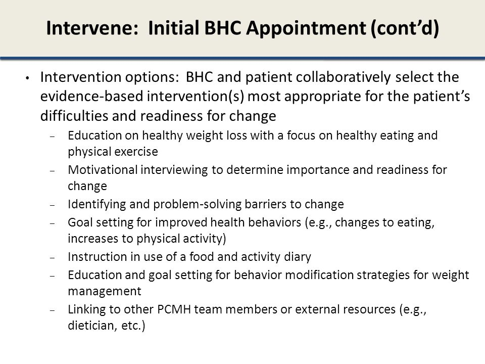 Intervene: Initial BHC Appointment (cont'd)