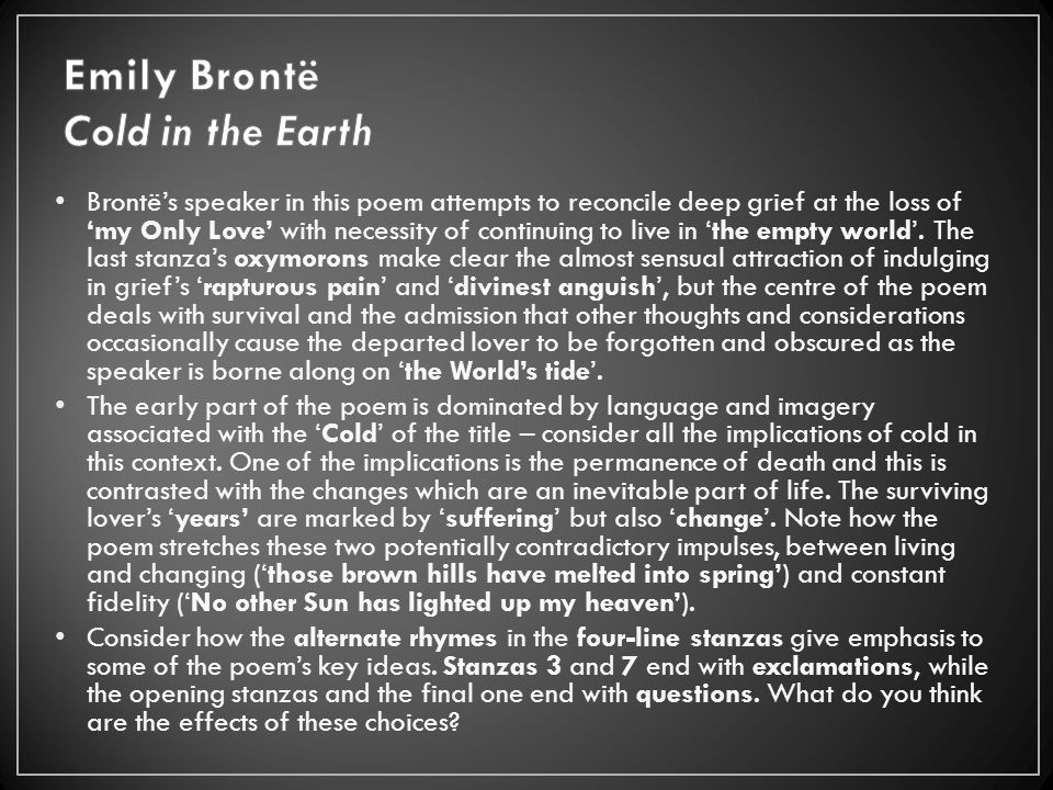 a comparison of encouragement by emily bronte and on the death of emily bronte by charlotte bronte Abstrct in 1848, before her death, emily brontë completed a novel that  and  charlotte created the worlds of angria and glass town, while emily and anne   everyday life, were inspiration for the gondal characters, we can see that it is   that in studying her juvenilia gondal poetry in comparison with her late novel.