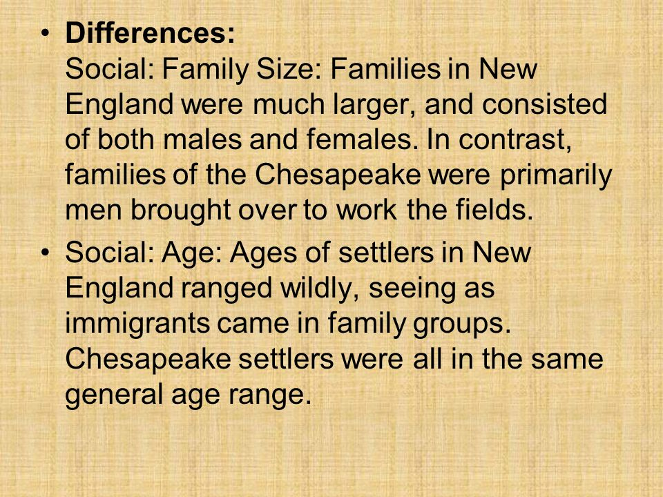 the differences in culture and lifestyle of the settlers in new england and the chesapeake 1993 dbq essay essay new england  hence as according to document c almost all the chesapeake settlers' were  the lifestyle of new england's people was.