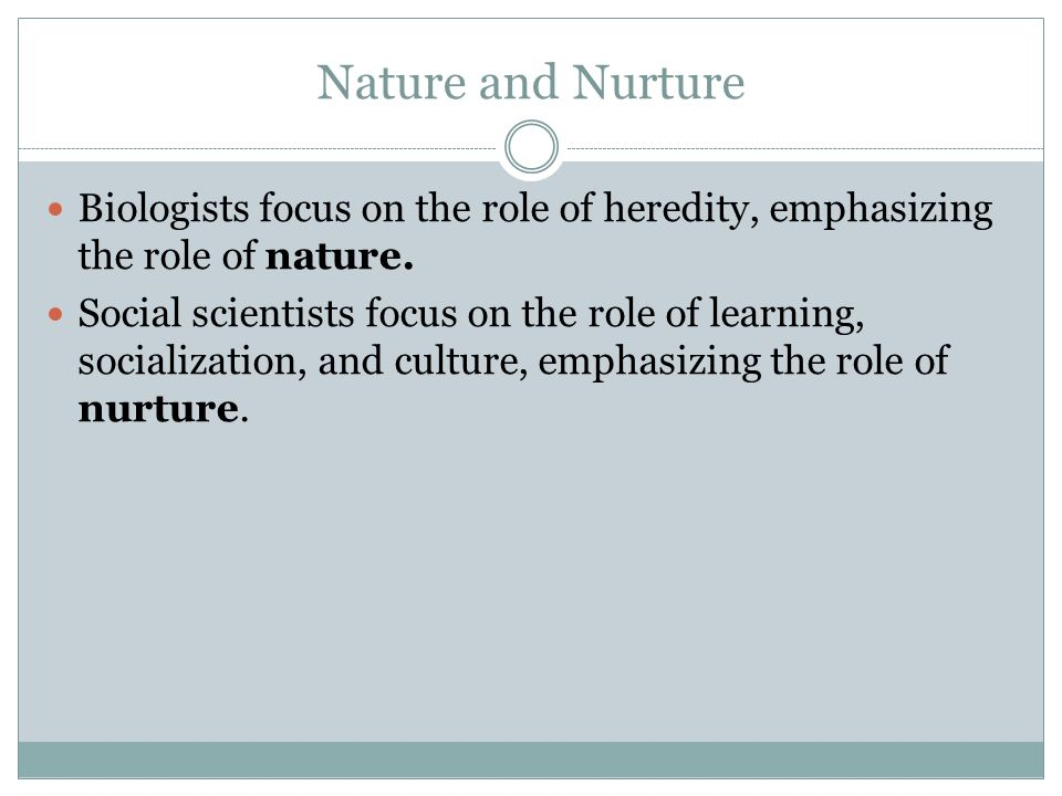 role of nature and nurture in 113 is personality more nature or more nurture behavioral and molecular result of nature or nurture nurture behavioral and molecular genetics by.