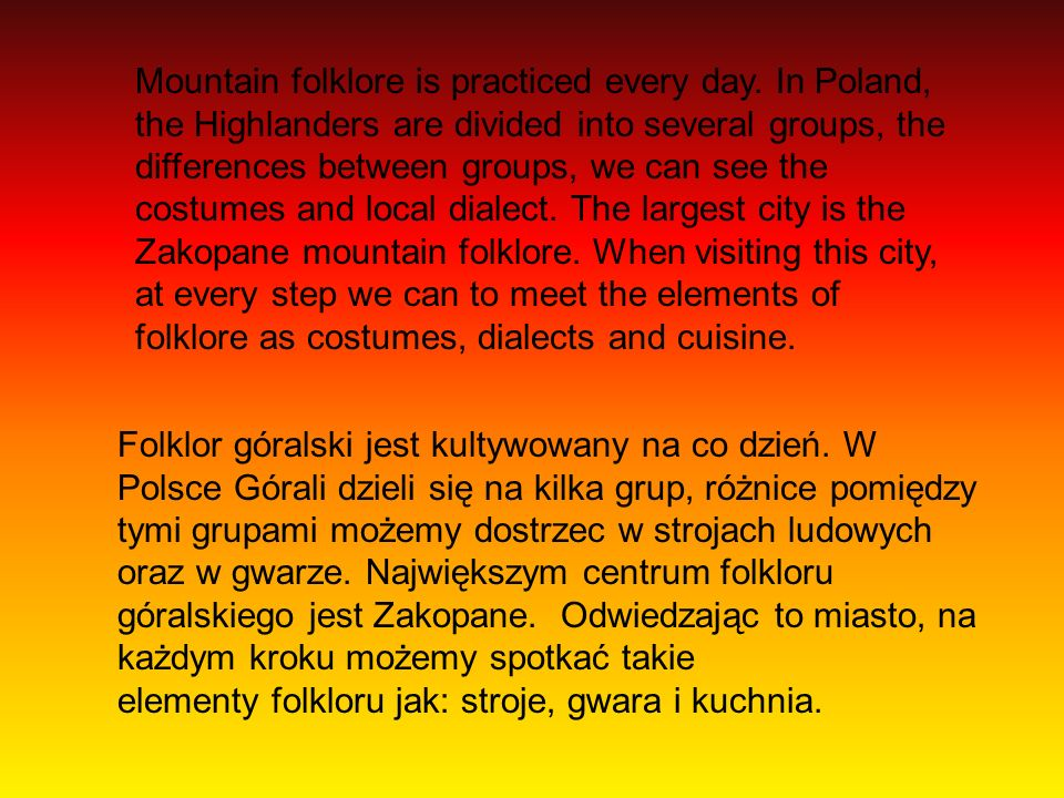 Mountain folklore is practiced every day