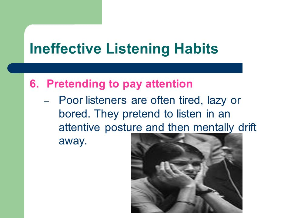 ineffective listening speech Ineffective listening is very common: you can probably think of examples when you have listened ineffectively or not been listened to over the last 24 hours you can probably recognise the frustration and irritation when you know the person you are talking to is not listening to you as listening is so fundamental to the communication.