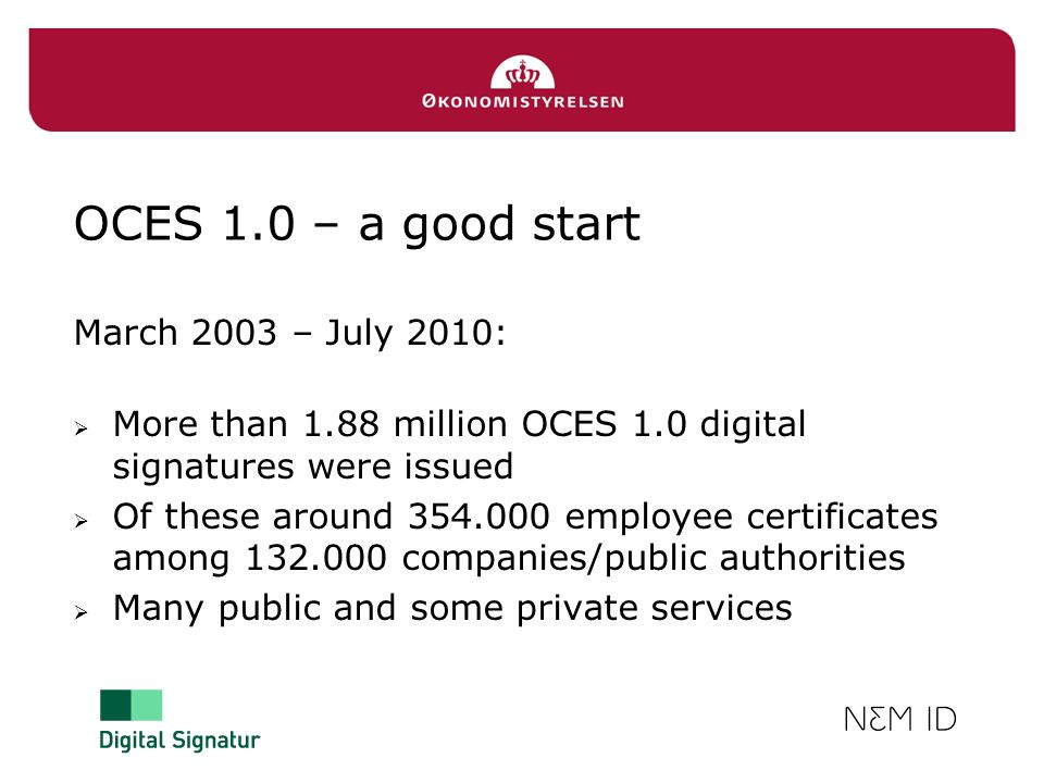 OCES 1.0 – a good start March 2003 – July 2010: