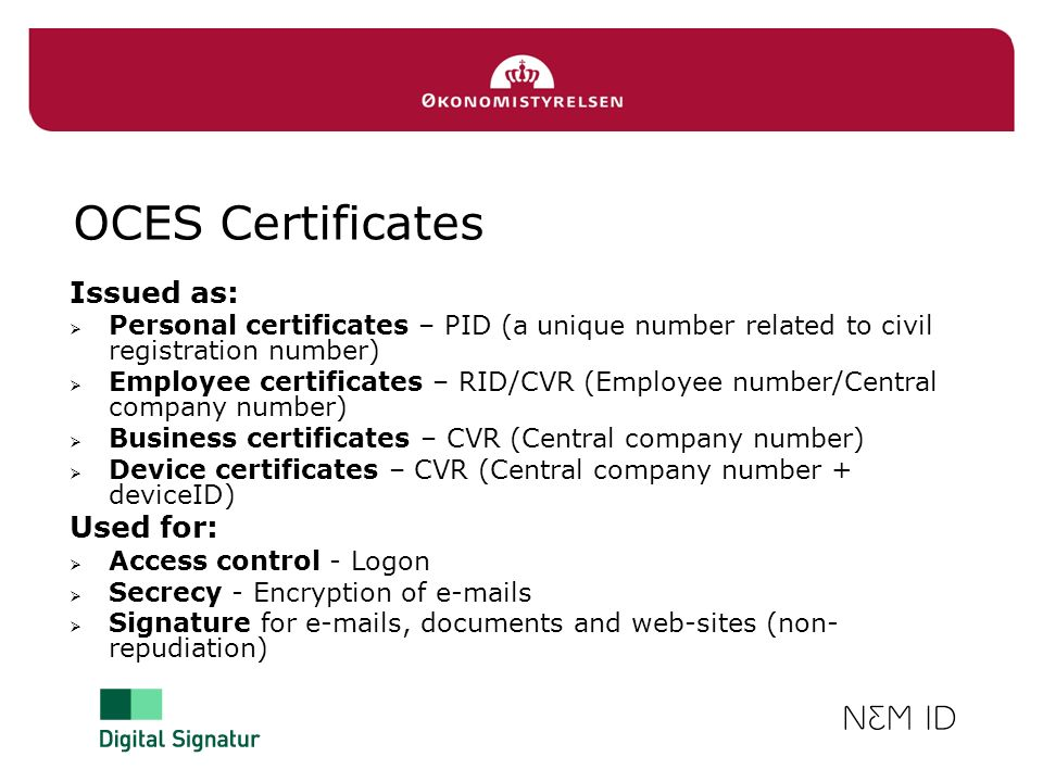 OCES Certificates Issued as: Used for: