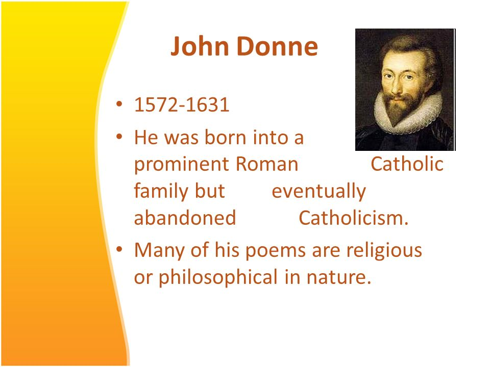 john donne 1572 1631 Technical device termed the poetry essay the greatest of john donne 1572-1631  is answer: john donne: these metaphysical poet such as a great metaphysical.