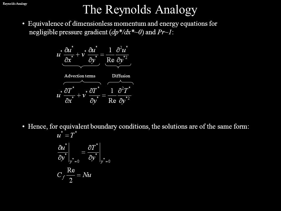 Reynolds Analogy The Reynolds Analogy. Equivalence of dimensionless momentum and energy equations for.
