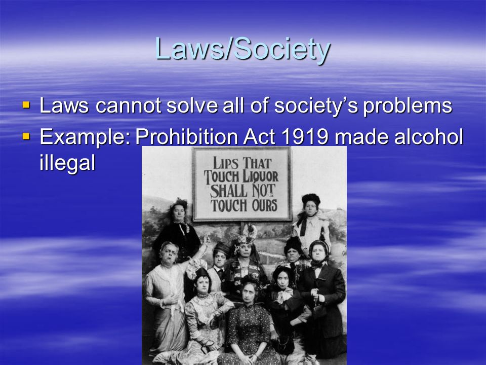 Laws/Society Laws cannot solve all of society's problems