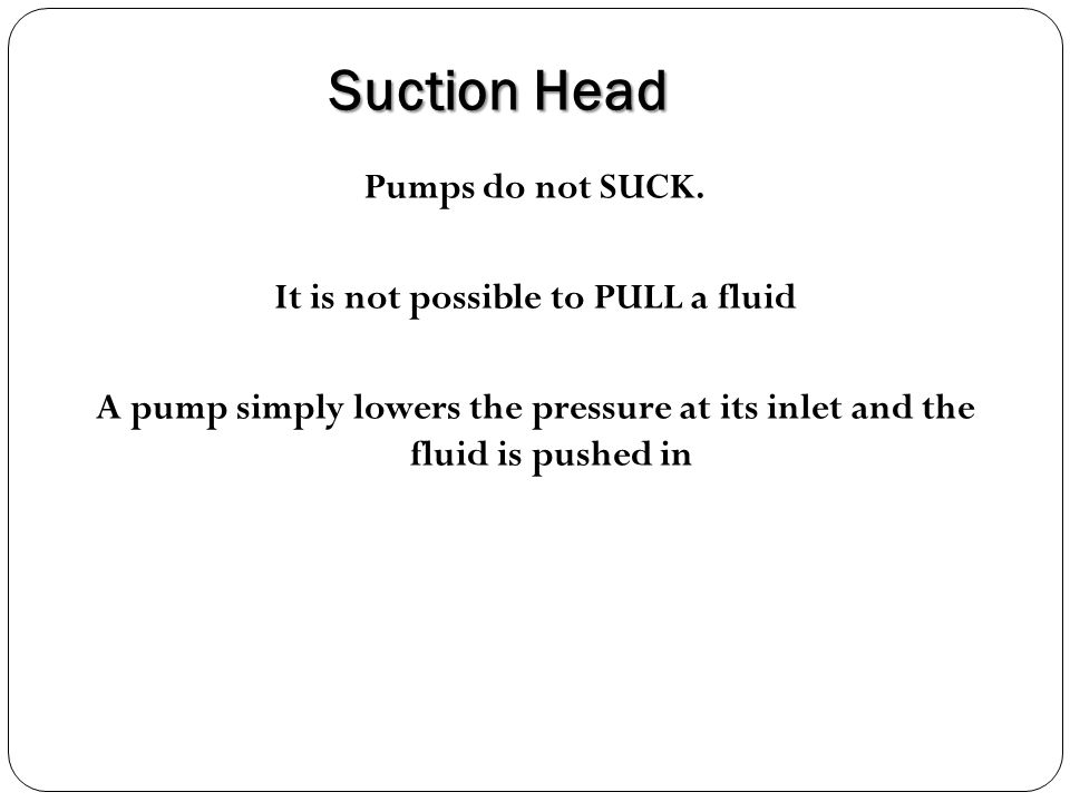 It is not possible to PULL a fluid