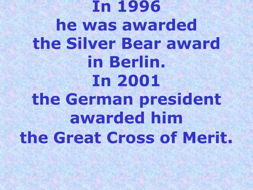 In 1996 he was awarded the Silver Bear award in Berlin
