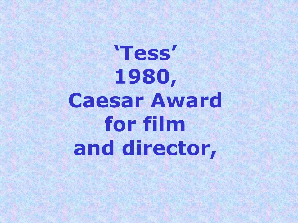 'Tess' 1980, Caesar Award for film and director,