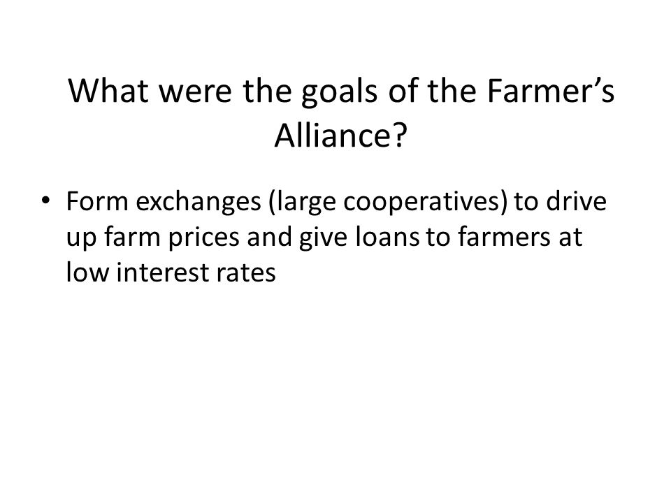farmers alliance essay By: heather orton december 8, 2012 in 1870, a group of farmers, teachers, and ministers met in texas, starting the farmers alliance cotton, rice, indigo and other necessities for farmers, had decreased in prices, making the farmers and merchants lose a tremendous amount of money, disabling them.