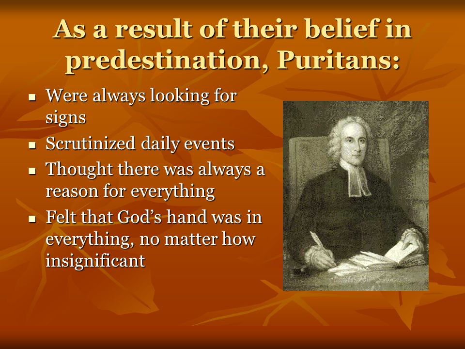 puritans belief of god s intervention The puritan example their belief that everyday experiences reveal god's will disputes consider the most remarkable book about the puritans, hawthorne's.