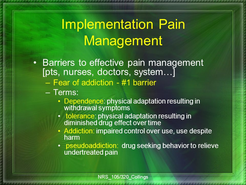 drug seeking behavior in pain management • pseudo-addiction is a pattern of drug-seeking behavior by persons with pain who are fearful of • pain management continues even if the person becomes.