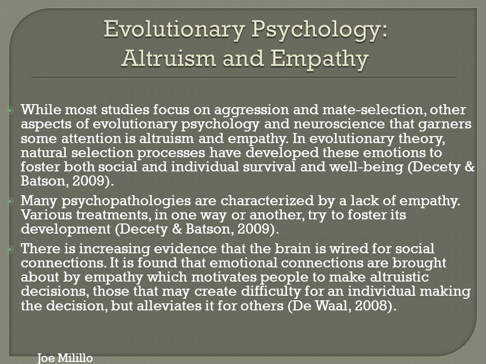 evolutionary psychology essay Evolutionary psychology is one of many biologically informed approaches to the study of human behavior along with cognitive psychologists, evolutionary psychologists propose that much, if not all, of our behavior can be explained by appeal to internal psychological mechanisms.
