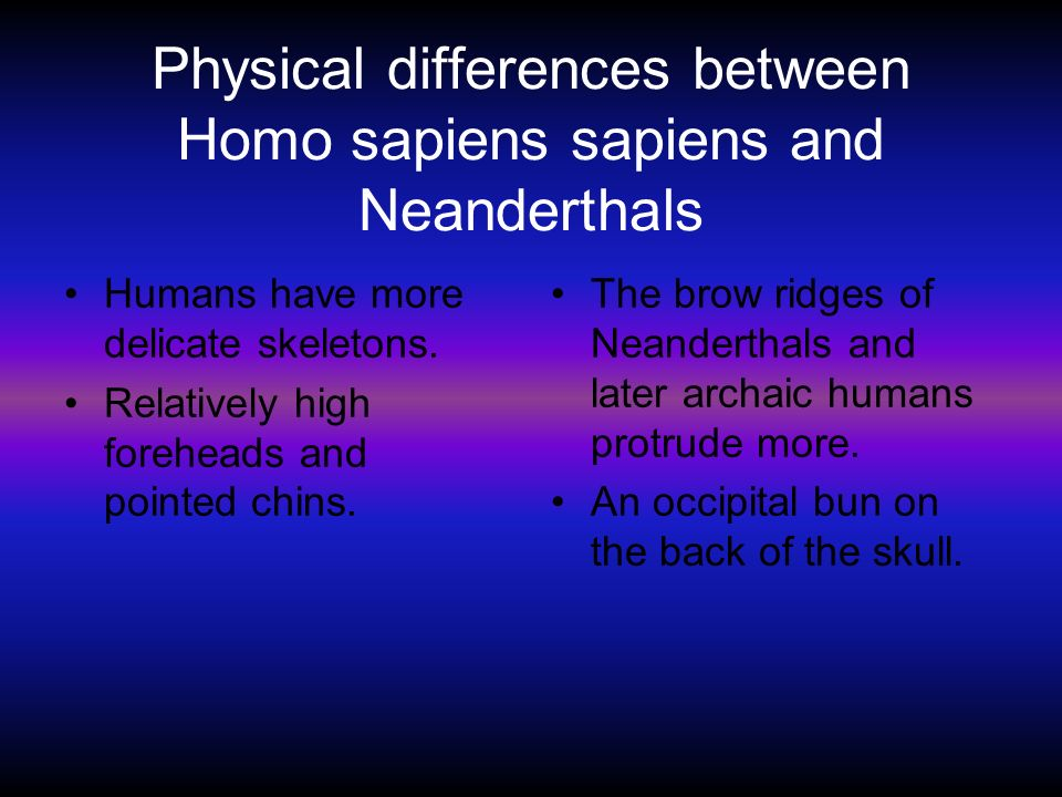similarities and difference between neanderthals and National academy of sciences contact feedback with recent cranial and molecular evidence for subtle developmental differences between neanderthals and h sapiens.