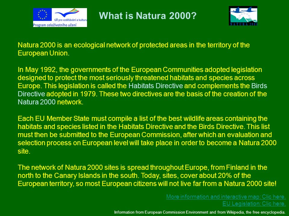 What is Natura 2000 Natura 2000 is an ecological network of protected areas in the territory of the European Union.