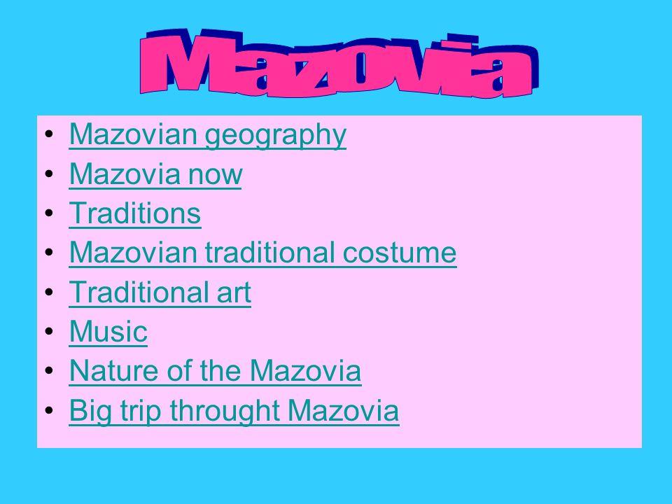 Mazovia Mazovian geography Mazovia now Traditions