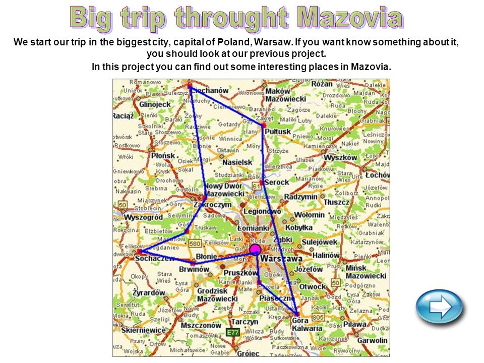 In this project you can find out some interesting places in Mazovia.