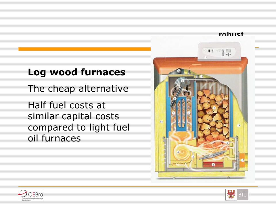 Log wood furnaces The cheap alternative
