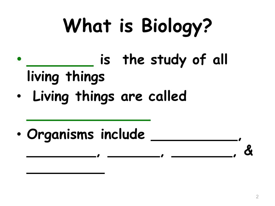 What is Biology _______ is the study of all living things