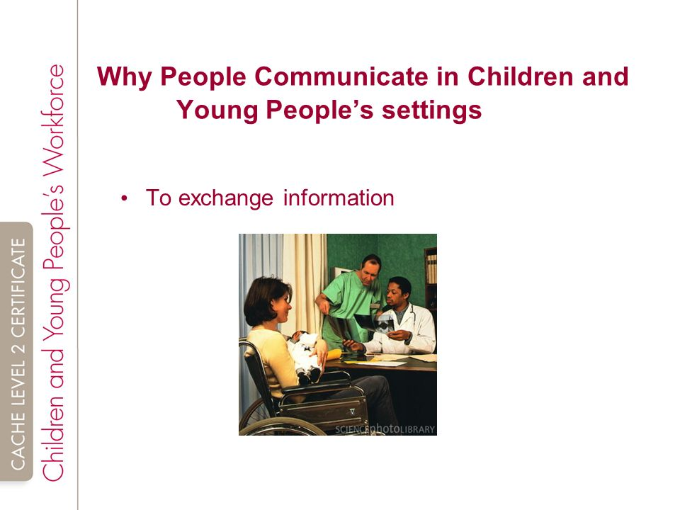 communication children and young people Effective communication plays vital role in developing positive with children, young people and adults to build a positive relationship with children, young people.
