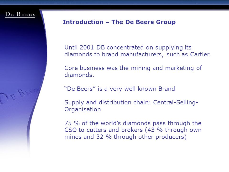 de beers forward integration into the diamond industry value chain Home menu diamond industry industry's new business model may wipe out smaller players menu miners are doing a forward integration by getting into mid-stream and downstream businesses ' de beers diamond jewellers.