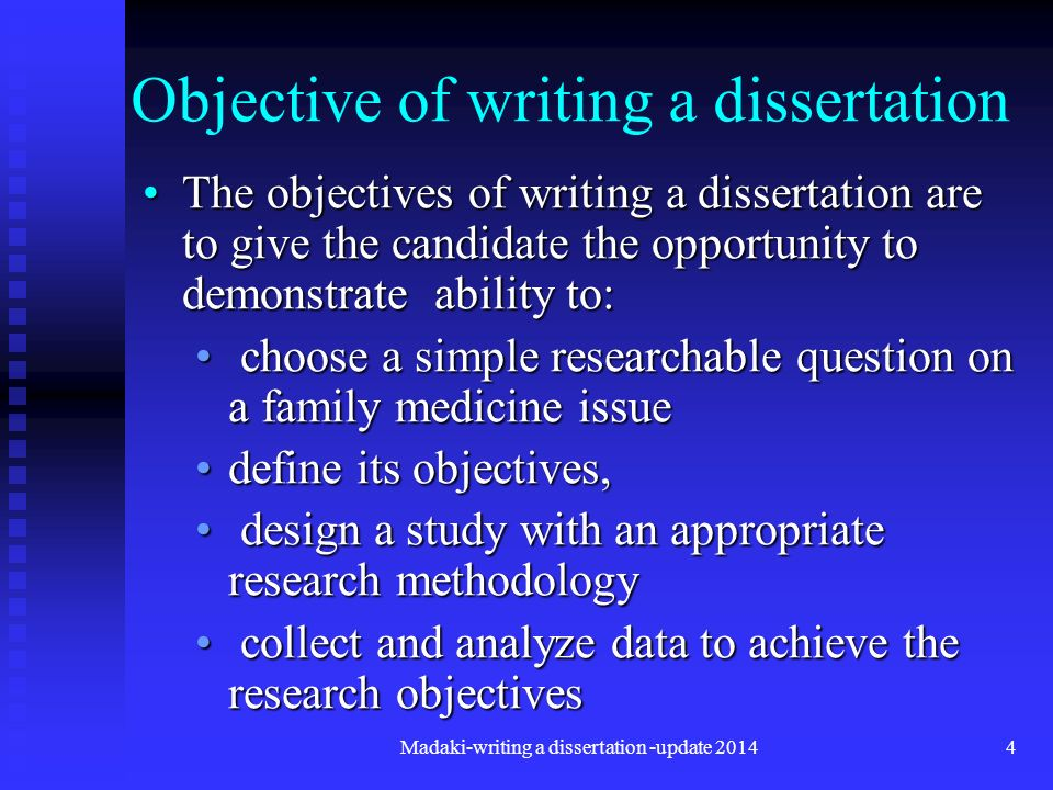 write research objectives dissertation Writing the objectives of research in different field reports: research can be conducted in any field or topic whether its science, math or music according to your interest or feasibility some sample objectives for different fields of research are as follows.