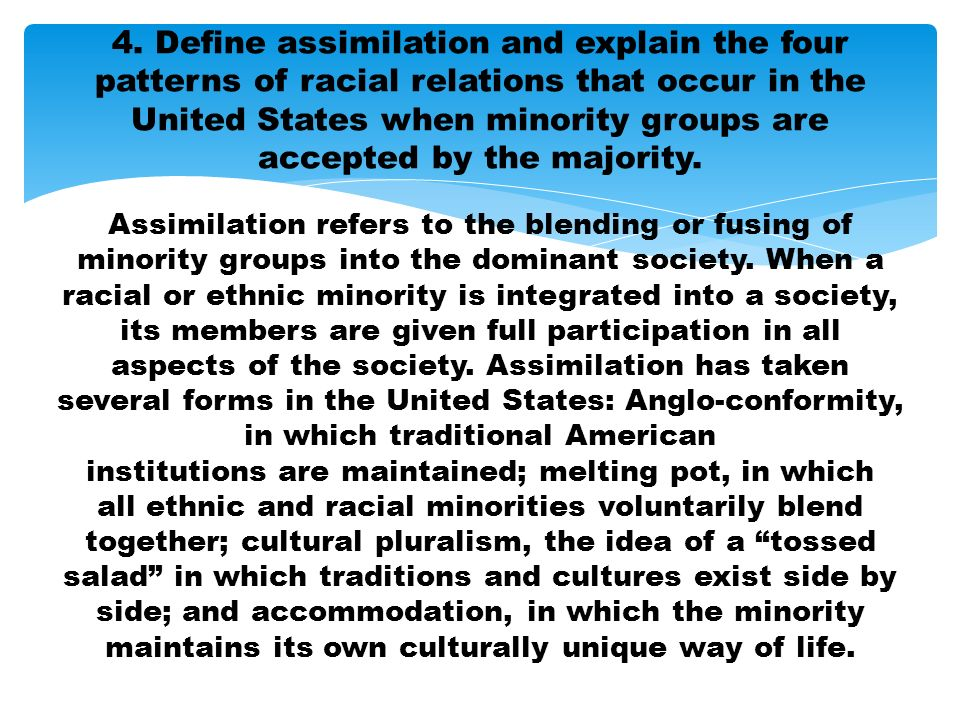 assimilation and pluralism in the united states culture and society Multiculturalism is both a response to the fact of cultural pluralism in modern democracies and a way of cultures are assimilated into a unified national culture, multiculturalism generally holds the image of a and national hispanic heritage month in the united states is an example.