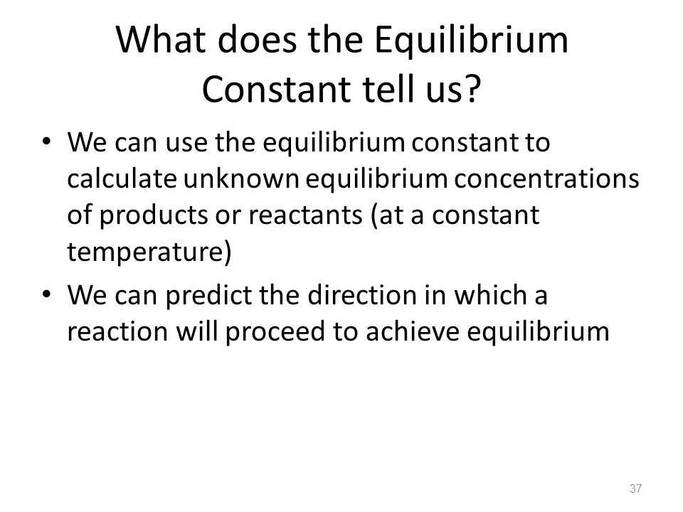 What does the Equilibrium Constant tell us