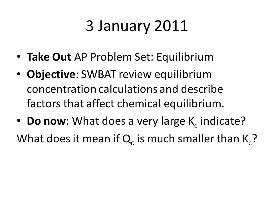 3 January 2011 Take Out AP Problem Set: Equilibrium