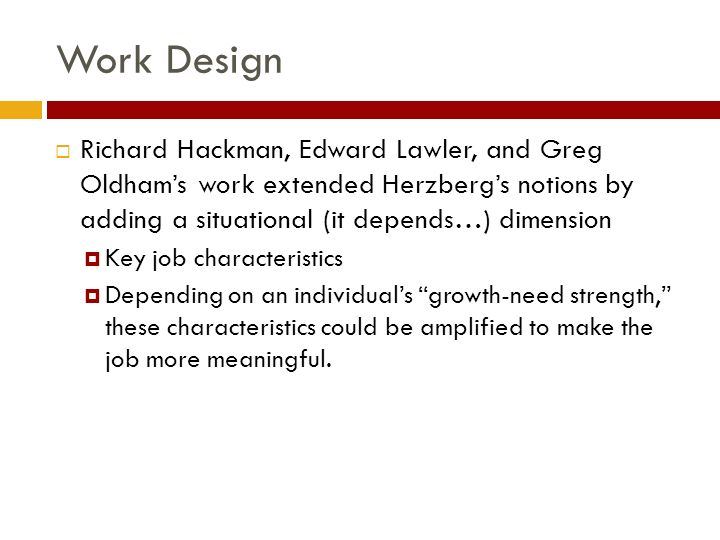 richard hackman and greg oldham characteristics model This study examined to give the picture about the application of hackman and oldham's job characteristics model to job satisfaction from the viewpoint of fast food outlet managers.
