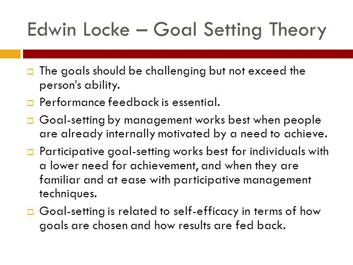 lockes goal setting theory Learn about locke's well-known smart goal-setting principles, and how to use them to set better goals.