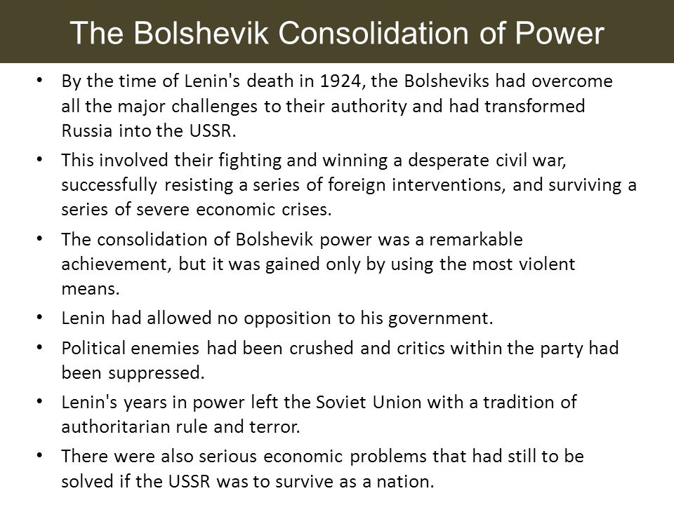 how did the bolsheviks consolidate their L10 the bolshevik consolidation of power 1 the bolshevik consolidation of power and the russian civil war 1917-1924 2.