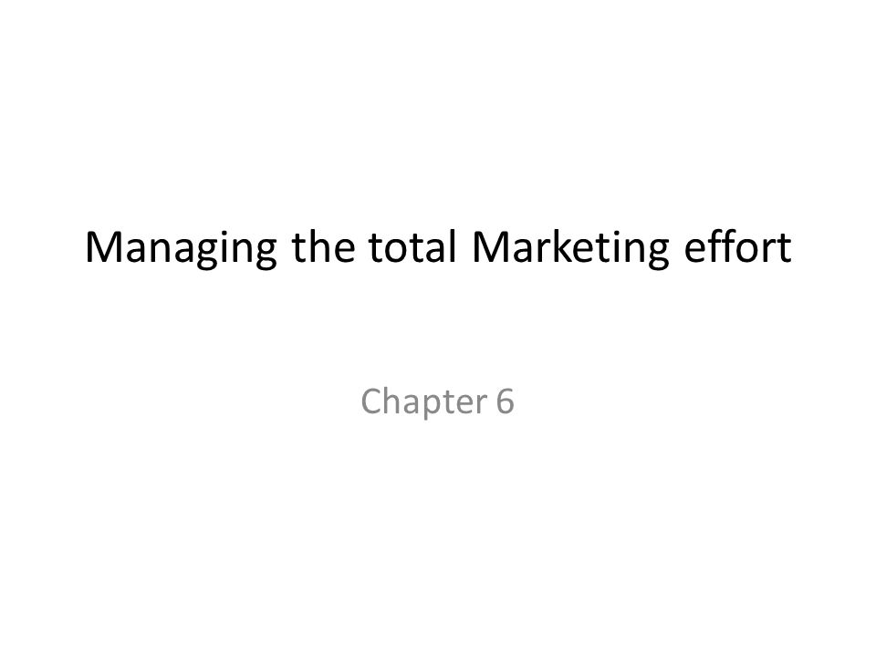 managing the total marketing effort essay Business school, mba, executive education, executive program, kellogg school of management, philip kotler, sc johnson chair in global marketing professor of.