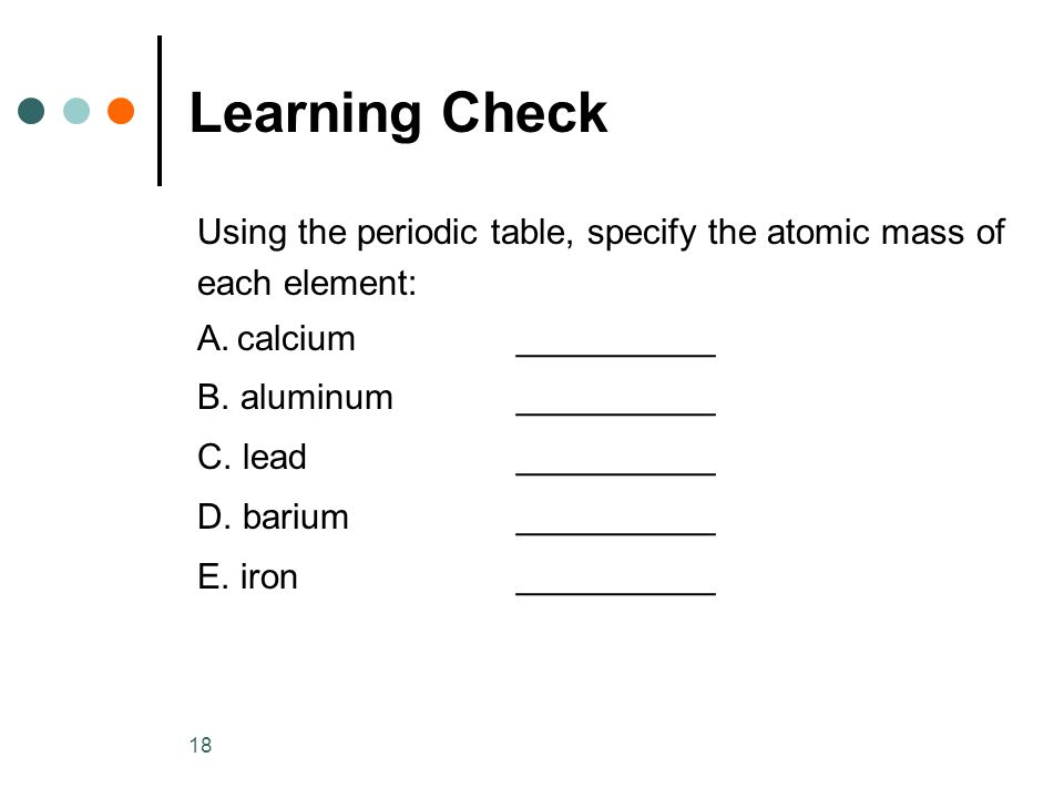Chapter 4 atoms and elements ppt video online download learning check using the periodic table specify the atomic mass of urtaz Choice Image
