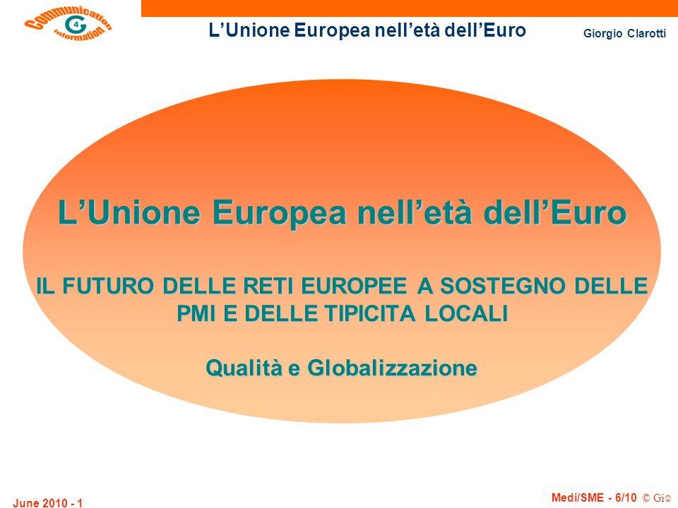 L'Unione Europea nell'età dell'Euro IL FUTURO DELLE RETI EUROPEE A SOSTEGNO DELLE PMI E DELLE TIPICITA LOCALI Qualità e Globalizzazione