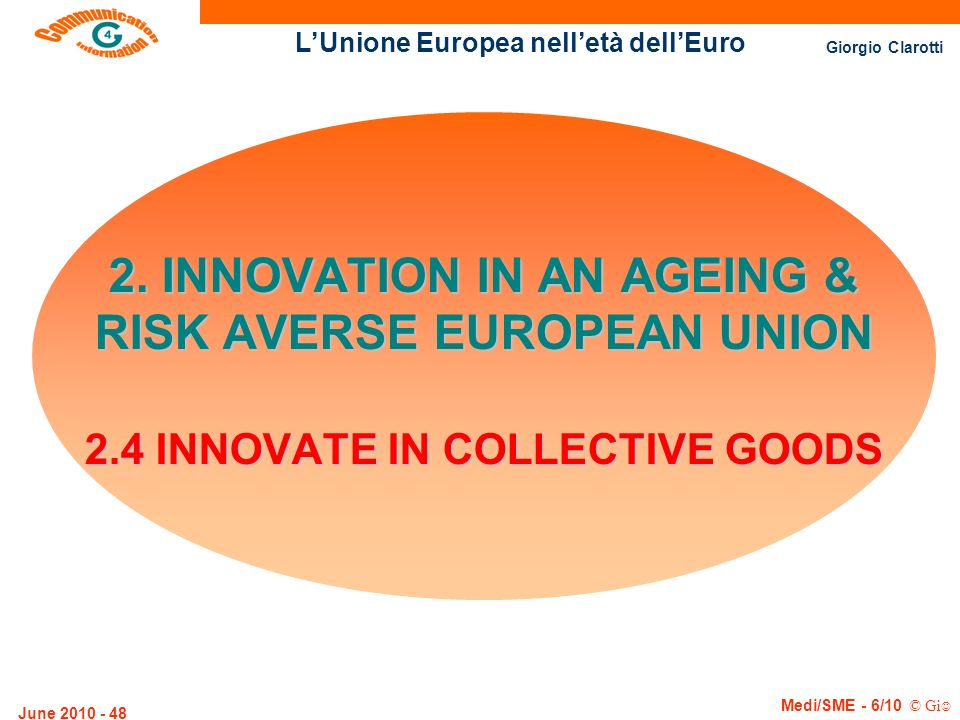 2. INNOVATION IN AN AGEING & RISK AVERSE EUROPEAN UNION 2