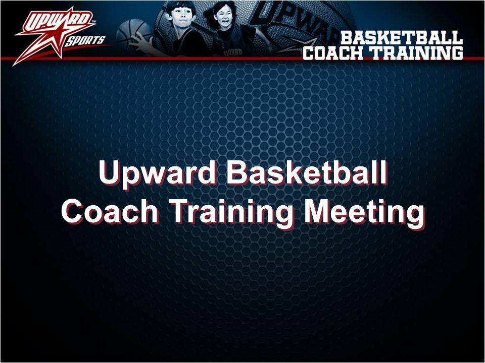 Upward Basketball Coach Training Meeting - ppt video online download