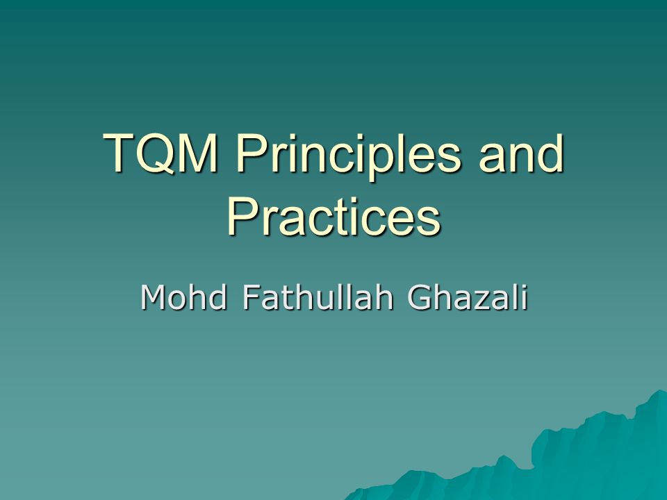 TQM Principles and Practices