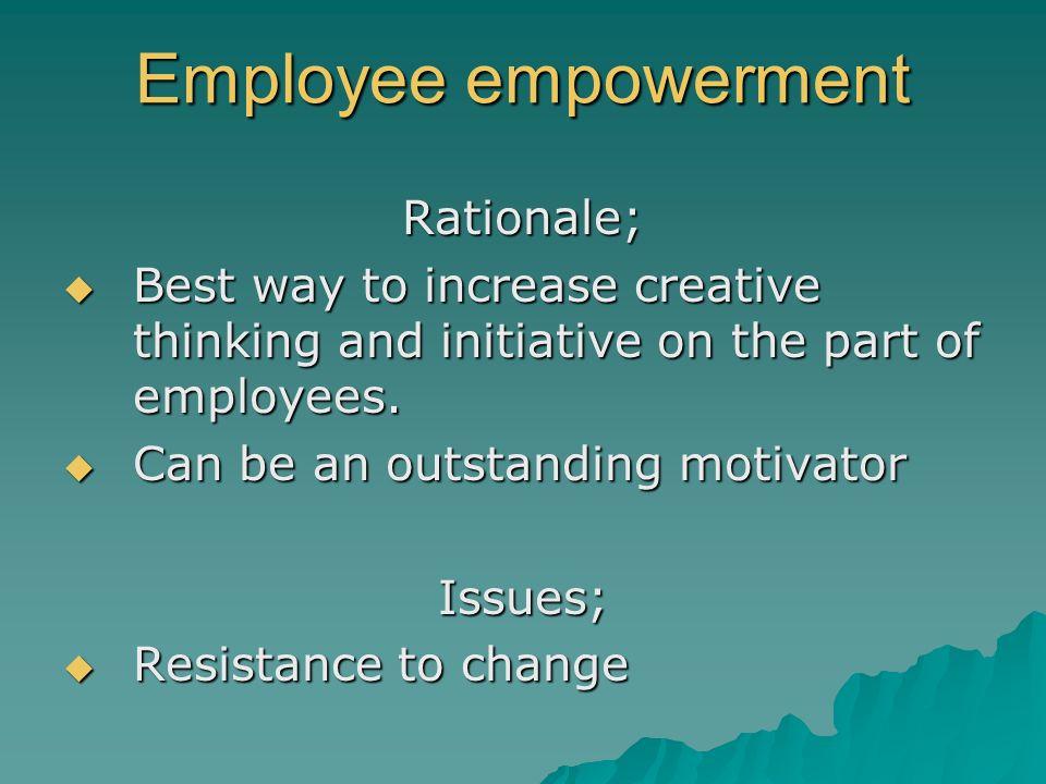 Employee empowerment Rationale;