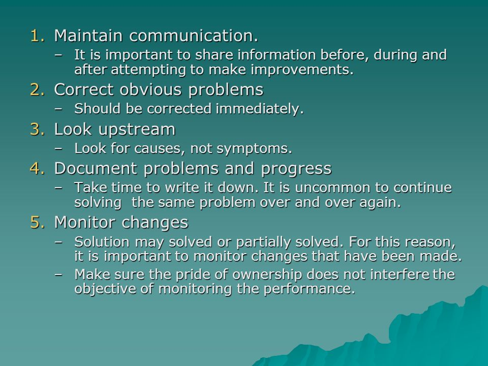 Maintain communication.