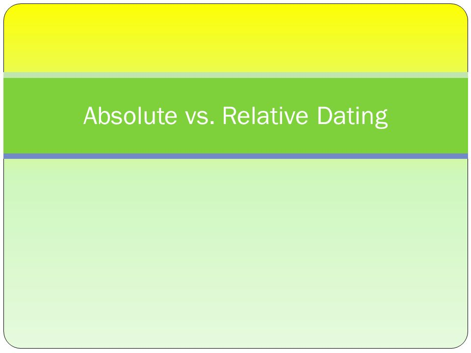 how are relative dating and absolute similar