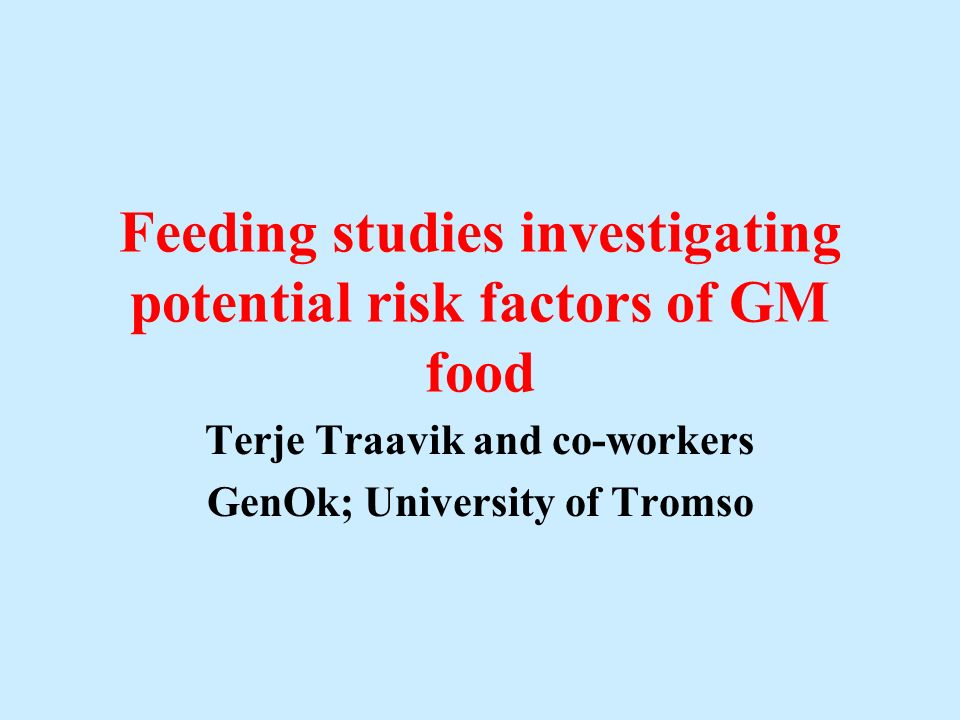 Feeding studies investigating potential risk factors of GM food