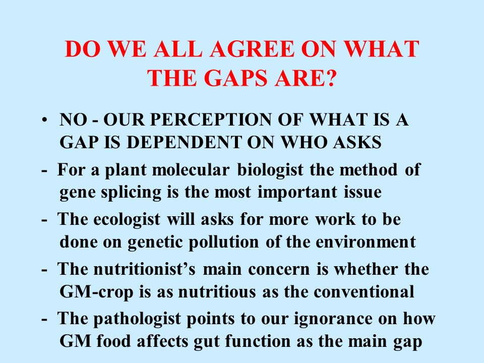 DO WE ALL AGREE ON WHAT THE GAPS ARE