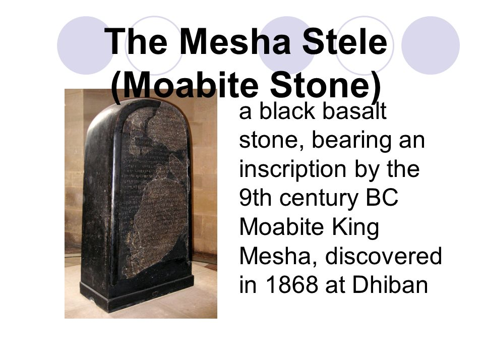 a comparison of the mesha inscription and the writings of the bible Mesha stele – the moabite stone of mesha, king of moab (850 bc) zayit stone –  wall  the writing materials used for the ancient scriptures.