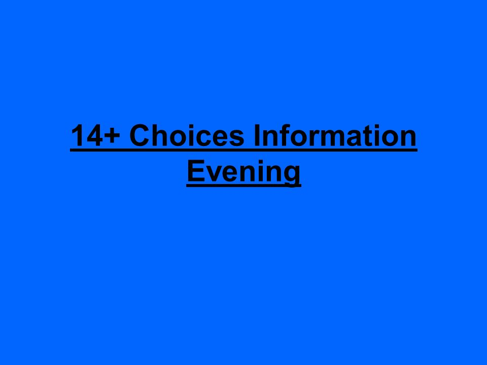 14+ Choices Information Evening