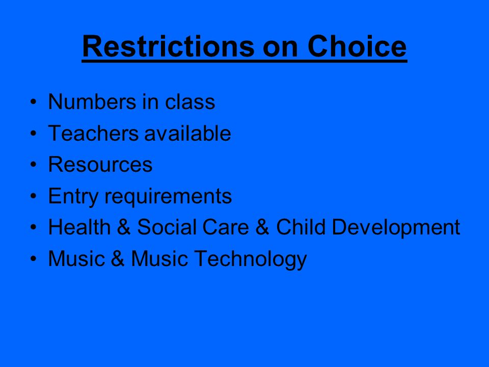 Restrictions on Choice