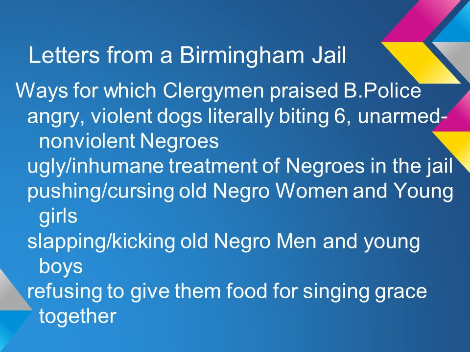 book analysis letter from birmingham jail Teacher's guide by laura reis mayer why we can't wait chapter five: letter from birmingham jail 14 chapter six: black and white together summary the book opens with this essay, answering the question why now.